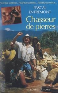 Pascal Entremont et Patrice Franceschi - Chasseur de pierres.