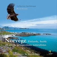 Pascal Etienne - Norvège, Finlande, Suède - 20 ans de prospections naturalistes.