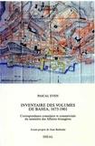 Pascal Even - Inventaire des volumes de Bahia, 1673-1901 - Correspondance consulaire et commerciale du ministère des Affaires étrangères.