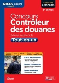 Pascal Eynard et Dominique Dumas - Concours Contrôleur des douanes - Catégorie B - Tout-en-un - Concours 2015-2016.