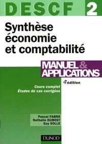 Pascal Fabre et Nathalie Dubost - Synthèse économie et comptabilité DESCF 2 - Manuel et applications.