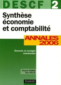 Pascal Fabre et Guy Solle - Synthèse économie et comptabilité DESCF 2 - Annales 2006 corrigés commentés.