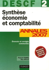 Pascal Fabre et Guy Solle - Synthèse économie et comptabilité DESCF 2 - Annales 2007.