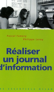 Pascal Famery et Philippe Leroy - Réaliser un journal d'information.