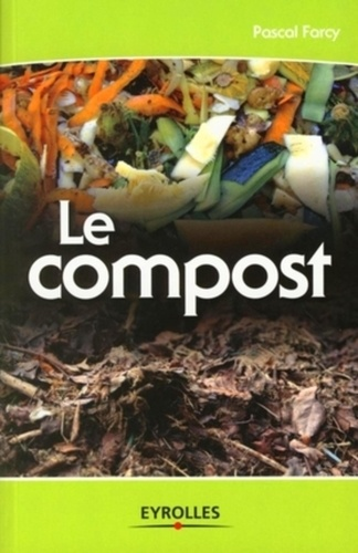 Pascal Farcy - Le compost.