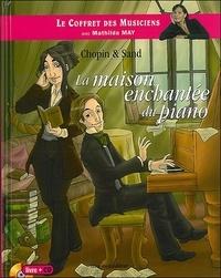 Pascal Fardet et Fanny Séquard - Chopin & Sand - La maison enchantée du piano. 1 CD audio