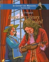 Pascal Fardet et Grégoire Bonne - Lully & d'Artagnan - Deux serviteurs du Roi Soleil. 1 CD audio