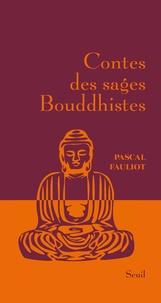 Pascal Fauliot - Contes des sages bouddhistes.