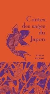 Pascal Fauliot - Contes des sages du Japon.