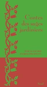 Pascal Fauliot et Patrick Fischmann - Contes des sages jardiniers.