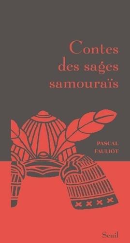 Pascal Fauliot - Contes des sages samouraïs.