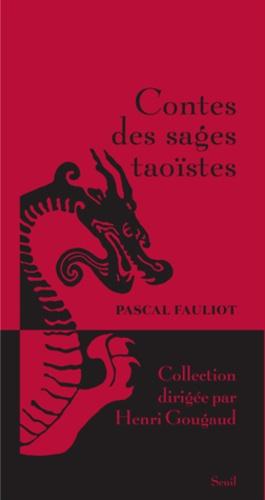 Pascal Fauliot - Contes des sages taoïstes.