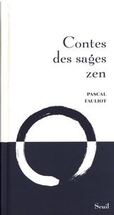 Pascal Fauliot - Contes des sages zen.