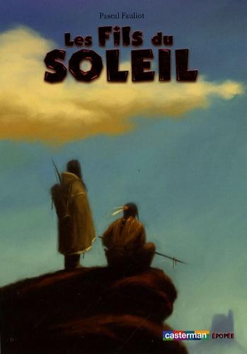 Pascal Fauliot - Les Fils du soleil.