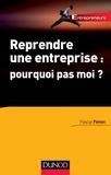 Pascal Ferron - Reprendre une entreprise : pourquoi pas moi ?.