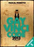 Pascal Fioretto - Gay Vinci Code 2013 - Episode 5.