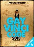Pascal Fioretto - Gay Vinci code 2013 - Episode 6.