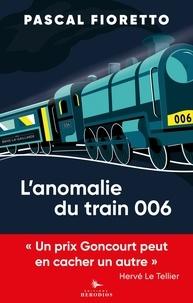 Pascal Fioretto - L'anomalie du train 006 - Pastiches contemporains.