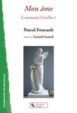 Pascal Foucault - Mon âme - Comment l'éveiller ?.