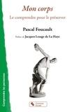 Pascal Foucault - Mon corps - Le comprendre pour le préserver.