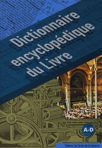 Pascal Fouché et Daniel Péchoin - Dictionnaire encyclopédique du livre - Volumes 1 et 2.
