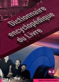 Pascal Fouché et Daniel Péchoin - Dictionnaire encyclopédique du Livre - Volume 3, N-Z.