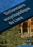 Pascal Fouché et Daniel Péchoin - Dictionnaire encyclopédique du livre - 3 volumes + index.