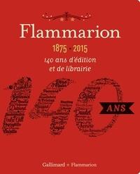 Accentsonline.fr Flammarion, 1875-2015 - 140 ans d'édition et de librairie Image