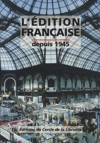 Pascal Fouché - L'édition française - Depuis 1945.