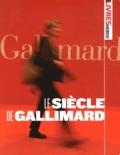 Pascal Fouché et Daniel Garcia - Le siècle de Gallimard.