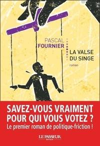 Pascal Fournier - La valse du singe.