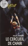 Pascal Françaix - Le cercueil de chair.