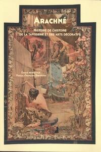 Pascal-François Bertrand - Arachné - Histoire de l'histoire de la tapisserie et des arts decoratifs.
