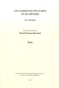 Pascal-François Bertrand - Les communautés d'arts et de métiers : le tapissier.