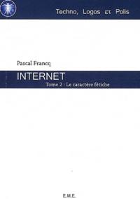 Pascal Francq - Internet - Tome 2, Le caractère fétiche.