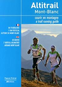 Pascal Frérot - Altitrail Mont-Blanc - Courir en montagne.