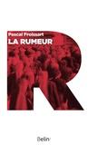Pascal Froissart et Editions Belin - La rumeur.