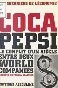 Pascal Galinier - Coca Pepsi - Le conflit d'un siècle entre deux world companies.