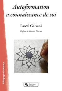 Pascal Galvani - Autoformation et connaissance de soi - Une méthode de recherche-formation expérientielle.