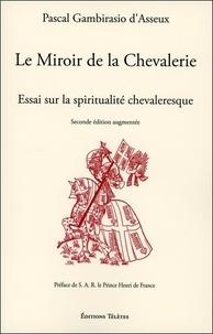 Openwetlab.it Le miroir de la chevalerie - Essai sur la spiritualité chevaleresque Image