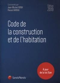 Pascal Gareau et Jean-Michel Berly - Code de la construction et de l'habitation.