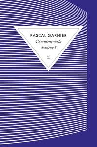 Pascal Garnier - Comment va la douleur ?.