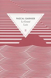 Pascal Garnier - Le Grand Loin.