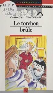 Pascal Garnier et Ollivier Kerjean - Le torchon brûle.