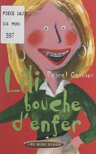 Pascal Garnier - Lili bouche d'enfer.
