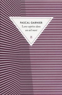Pascal Garnier - Lune captive dans un oeil mort.