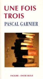 Pascal Garnier - Une fois trois.