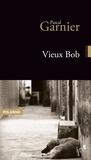 Pascal Garnier - Vieux Bob.