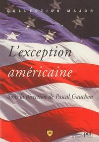 Pascal Gauchon - L'exception américaine.