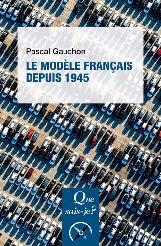 Le modèle français depuis 1945 6e édition